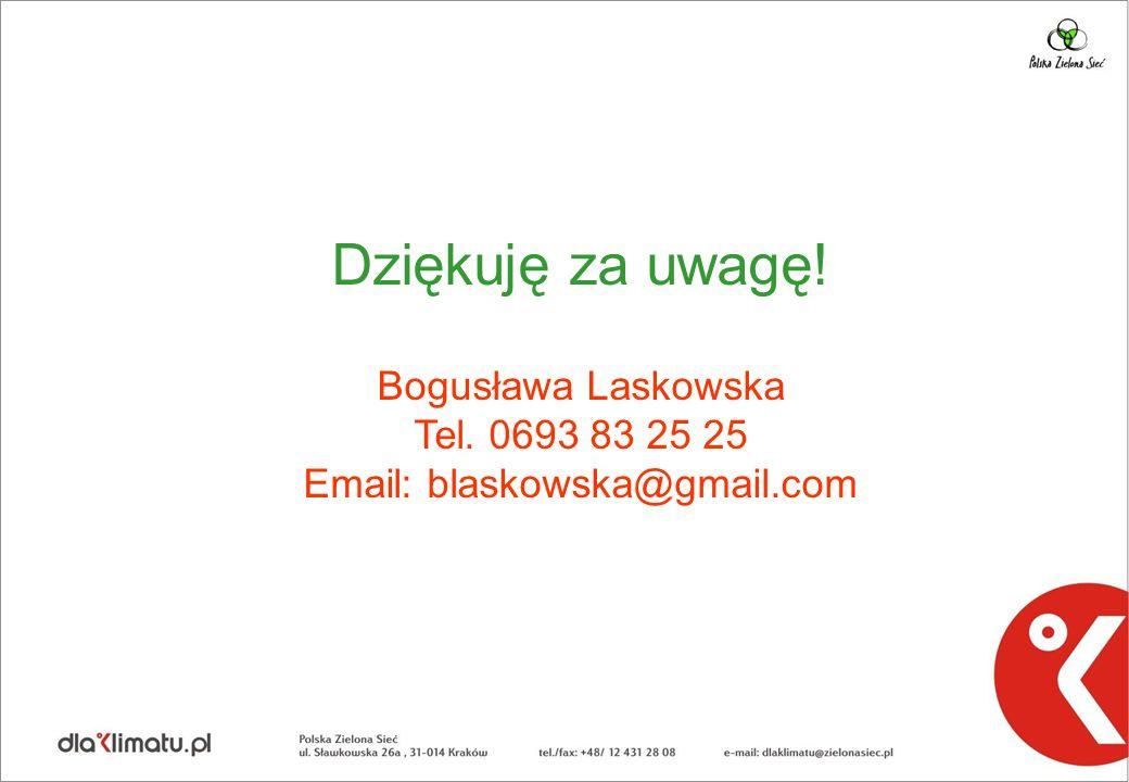Dziękuję za uwagę! Bogusława Laskowska Tel. 0693 83 25 25