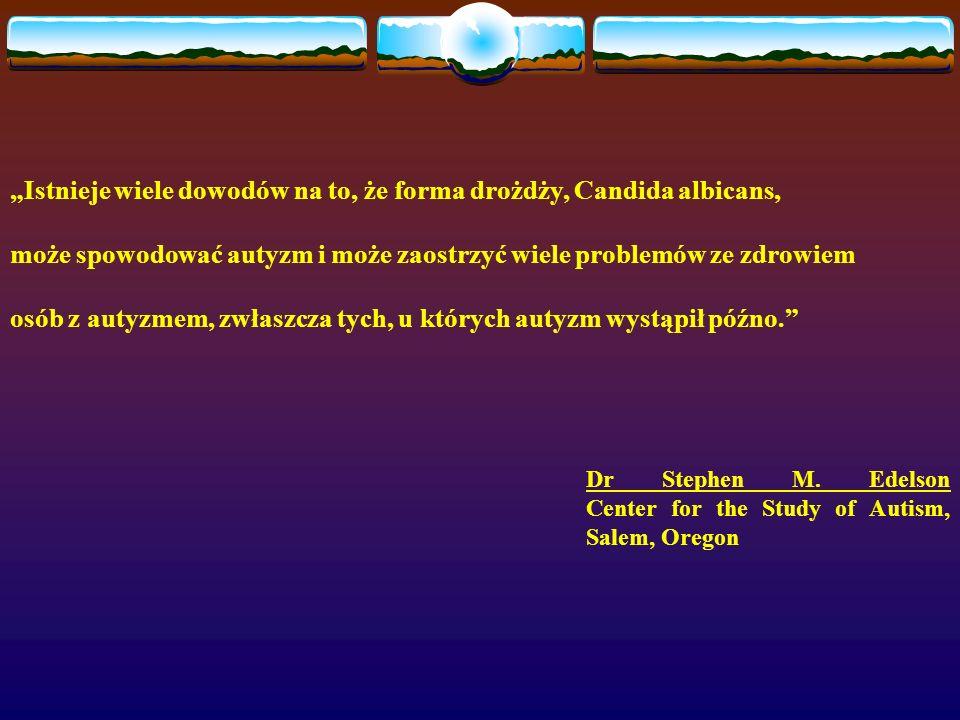 """""""Istnieje wiele dowodów na to, że forma drożdży, Candida albicans,"""