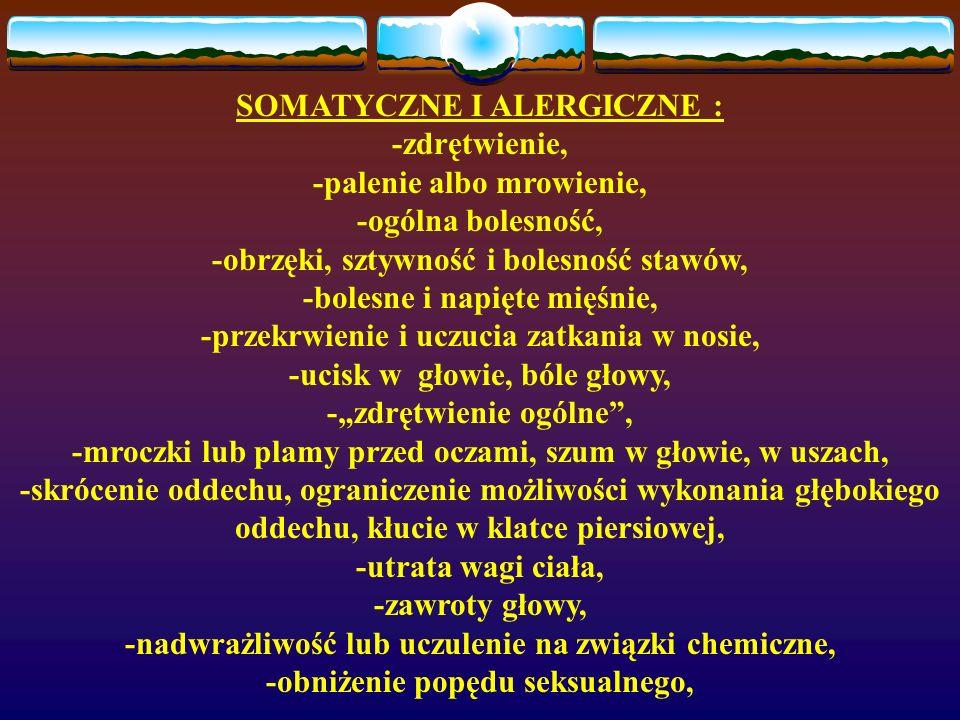 SOMATYCZNE I ALERGICZNE : -zdrętwienie, -palenie albo mrowienie,
