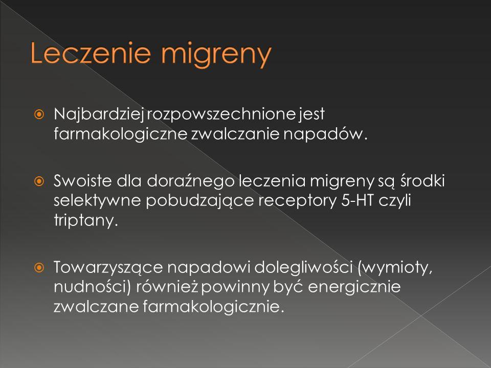 Leczenie migreny Najbardziej rozpowszechnione jest farmakologiczne zwalczanie napadów.