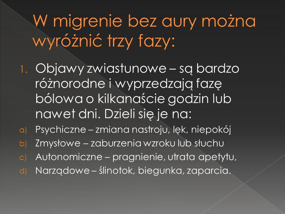 W migrenie bez aury można wyróżnić trzy fazy: