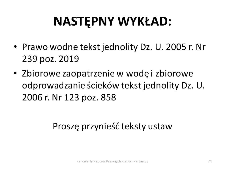 NASTĘPNY WYKŁAD: Prawo wodne tekst jednolity Dz. U. 2005 r. Nr 239 poz. 2019.