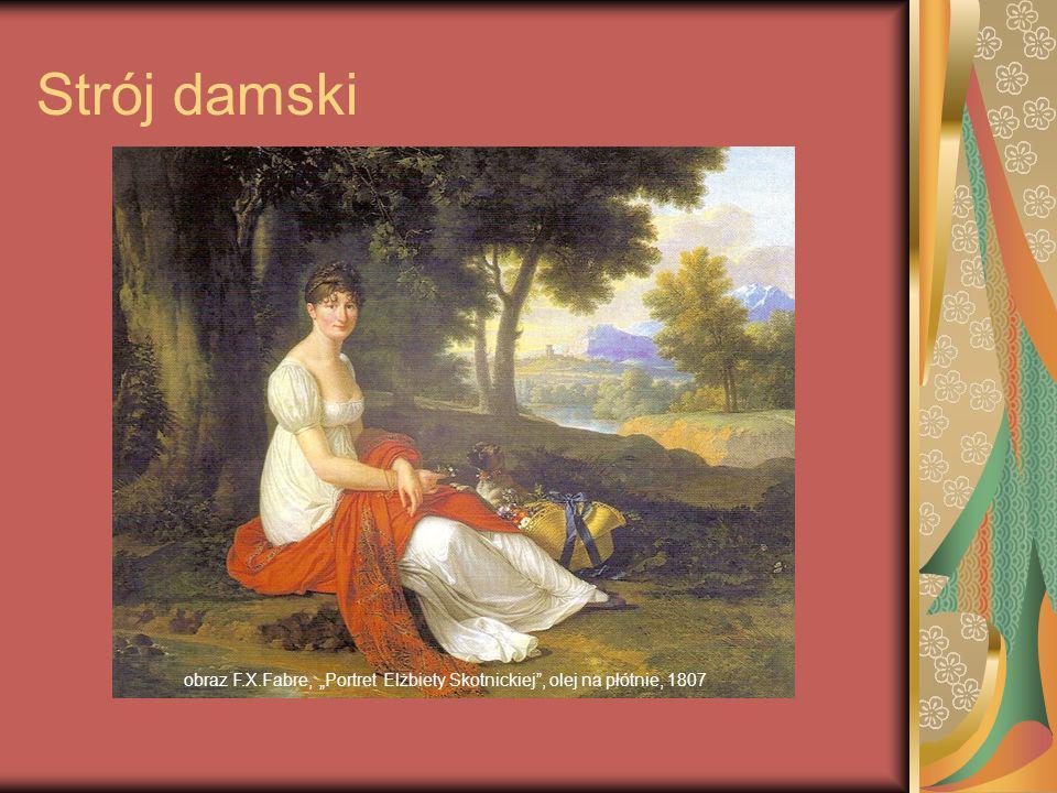 """Strój damski obraz F.X.Fabre, """"Portret Elżbiety Skotnickiej , olej na płótnie, 1807"""