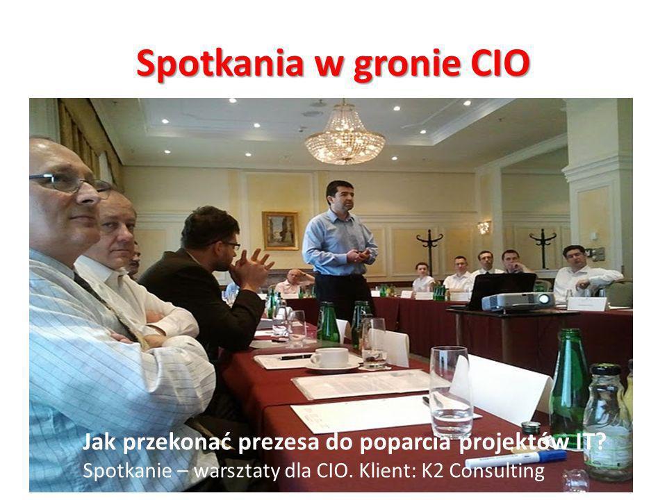 Spotkania w gronie CIO Jak przekonać prezesa do poparcia projektów IT