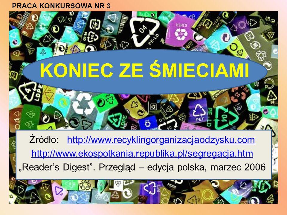 KONIEC ZE ŚMIECIAMI Źródło: http://www.recyklingorganizacjaodzysku.com