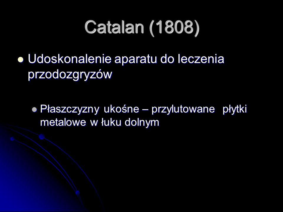 Catalan (1808) Udoskonalenie aparatu do leczenia przodozgryzów