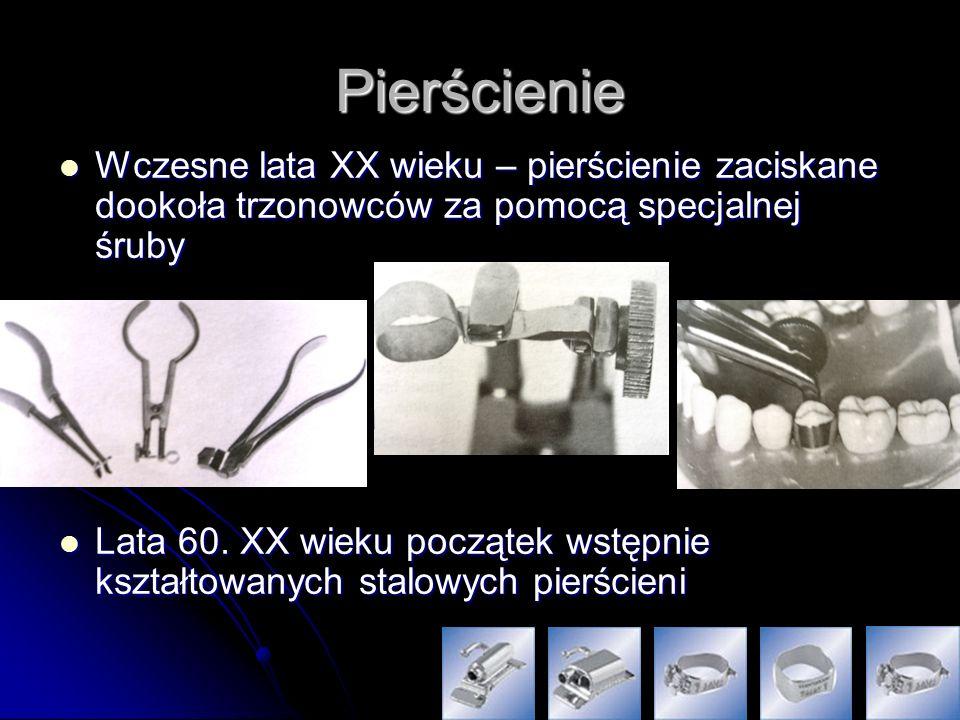 Pierścienie Wczesne lata XX wieku – pierścienie zaciskane dookoła trzonowców za pomocą specjalnej śruby.