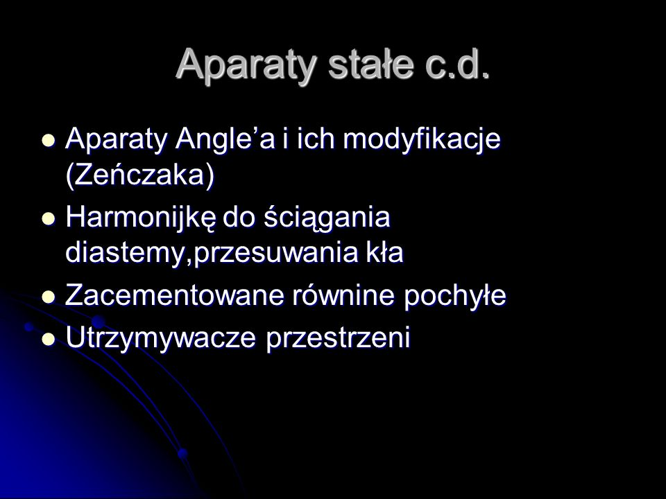 Aparaty stałe c.d. Aparaty Angle'a i ich modyfikacje (Zeńczaka)