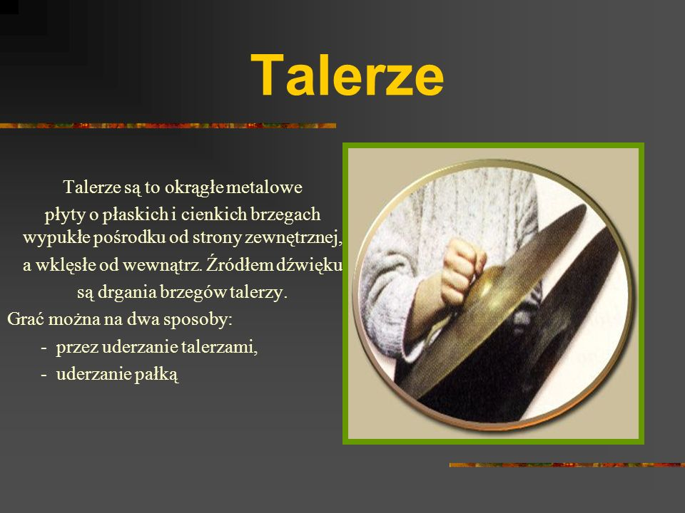 Talerze Talerze są to okrągłe metalowe