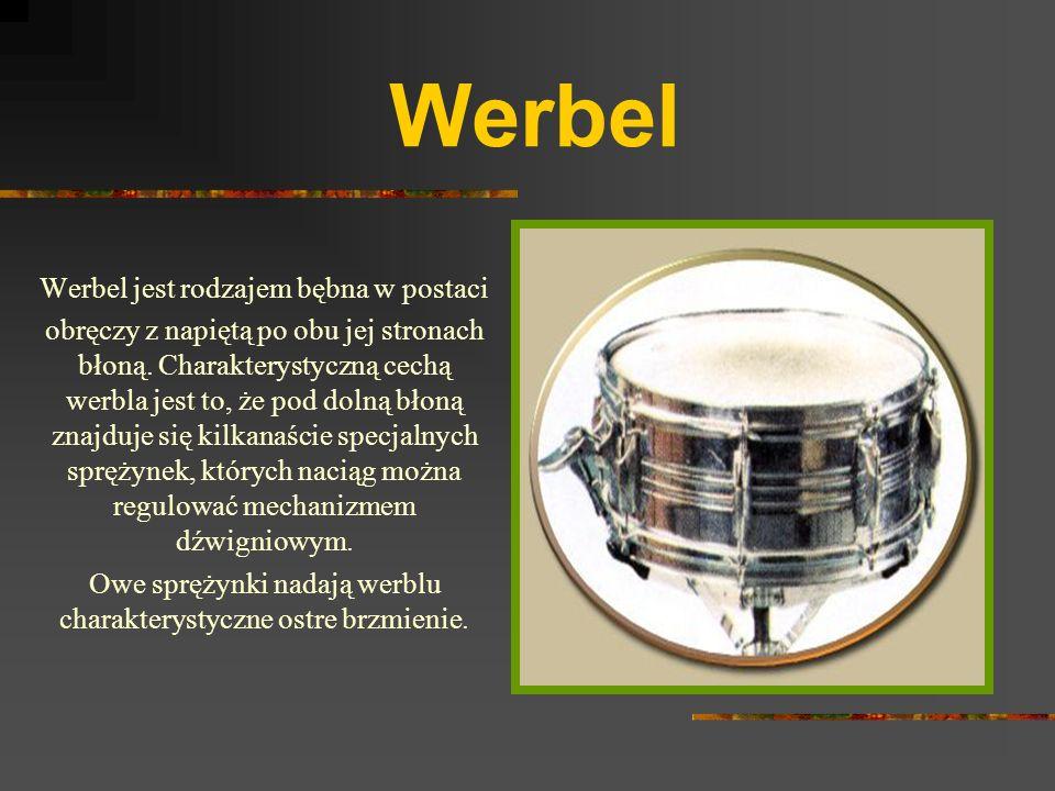 Werbel Werbel jest rodzajem bębna w postaci
