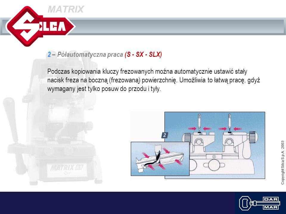 MATRIX 2 – Półautomatyczna praca (S - SX - SLX)