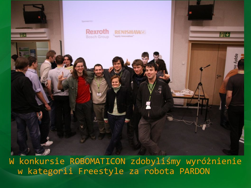 RobomaticonW konkursie ROBOMATICON zdobyliśmy wyróżnienie w kategorii Freestyle za robota PARDON.