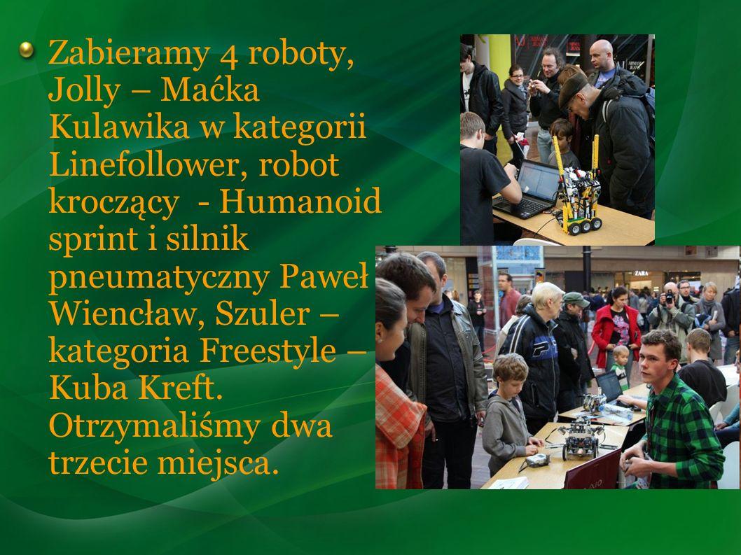 Zabieramy 4 roboty, Jolly – Maćka Kulawika w kategorii Linefollower, robot kroczący - Humanoid sprint i silnik pneumatyczny Paweł Wiencław, Szuler – kategoria Freestyle – Kuba Kreft.
