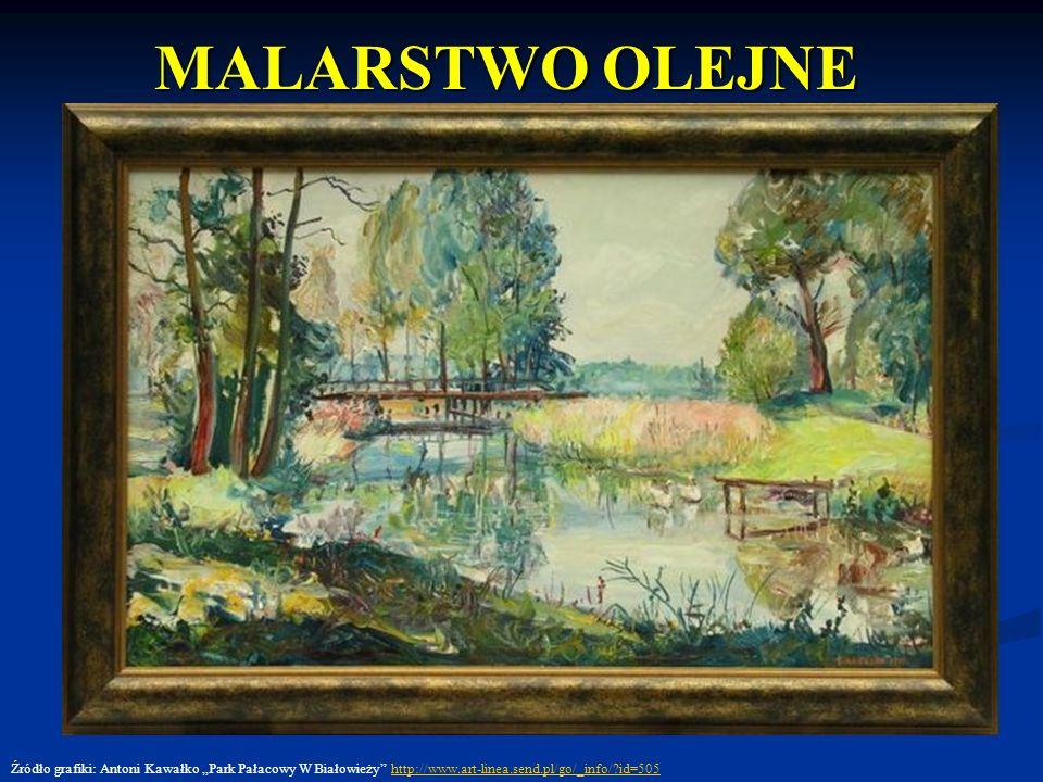 """MALARSTWO OLEJNE Źródło grafiki: Antoni Kawałko """"Park Pałacowy W Białowieży http://www.art-linea.send.pl/go/_info/ id=505."""