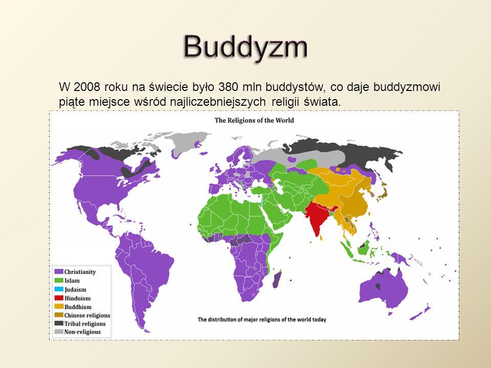 Buddyzm W 2008 roku na świecie było 380 mln buddystów, co daje buddyzmowi piąte miejsce wśród najliczebniejszych religii świata.