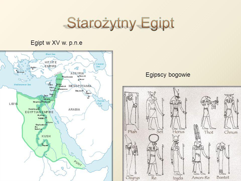 Starożytny Egipt Egipt w XV w. p.n.e Egipscy bogowie www.wikipedia.org
