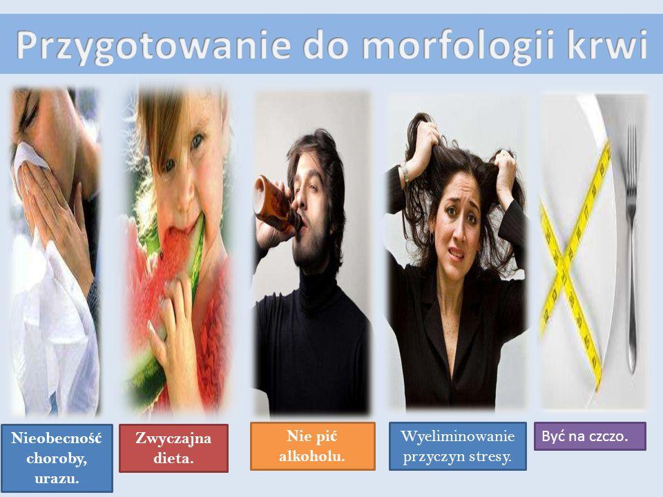Przygotowanie do morfologii krwi Nieobecność choroby, urazu.