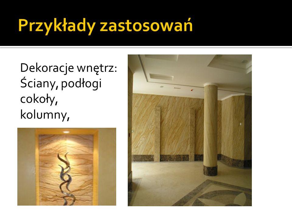 Przykłady zastosowań Dekoracje wnętrz: Ściany, podłogi cokoły,