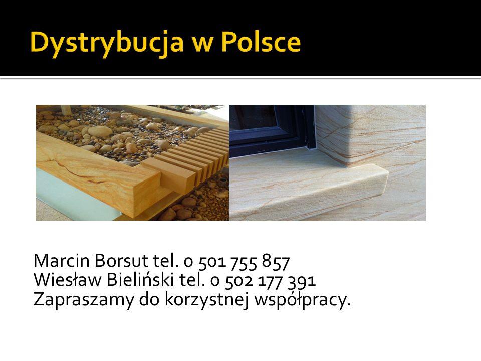 Dystrybucja w Polsce Marcin Borsut tel. 0 501 755 857 Wiesław Bieliński tel.