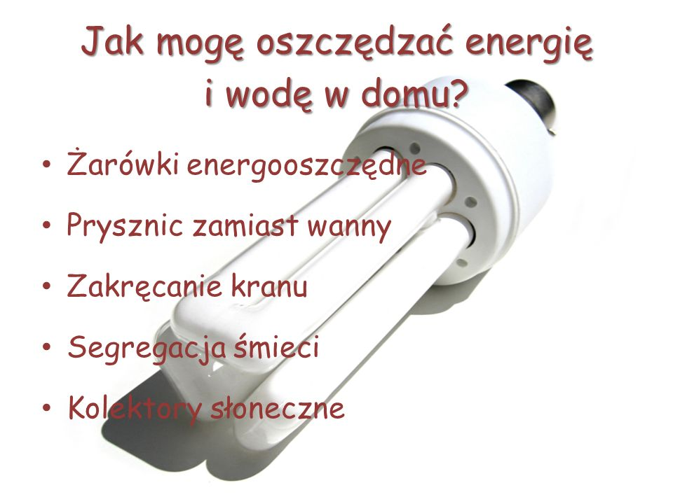 Jak mogę oszczędzać energię i wodę w domu