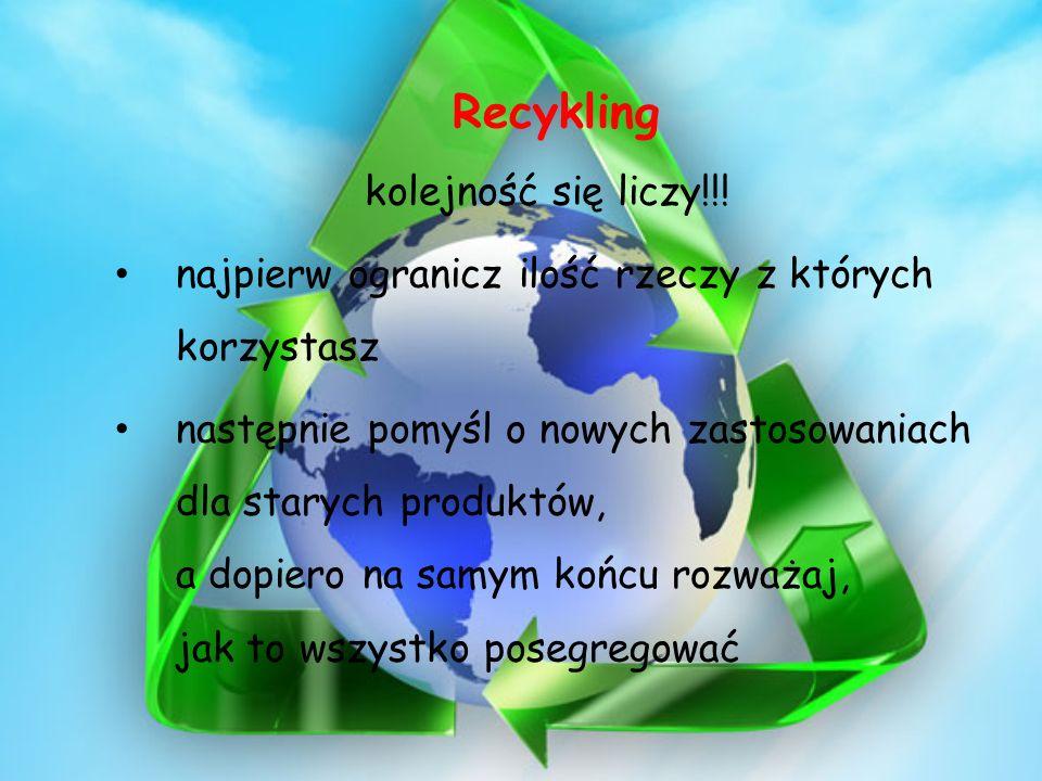 Recykling kolejność się liczy!!!