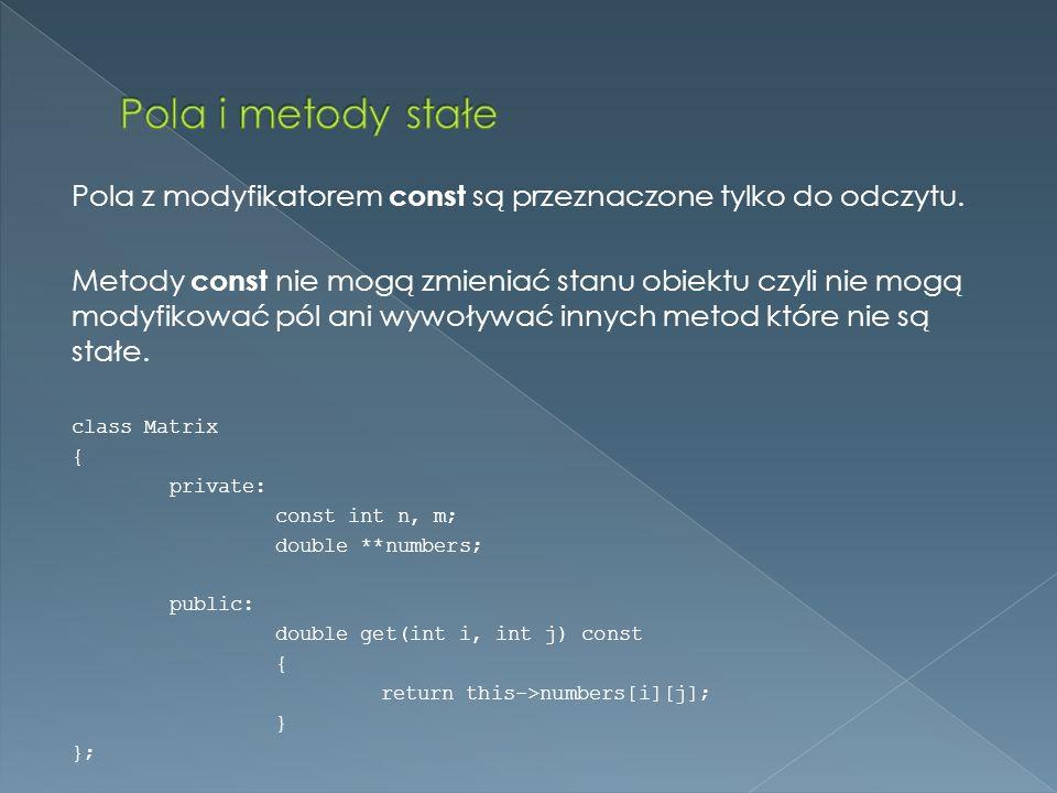 Pola i metody stałe Pola z modyfikatorem const są przeznaczone tylko do odczytu.