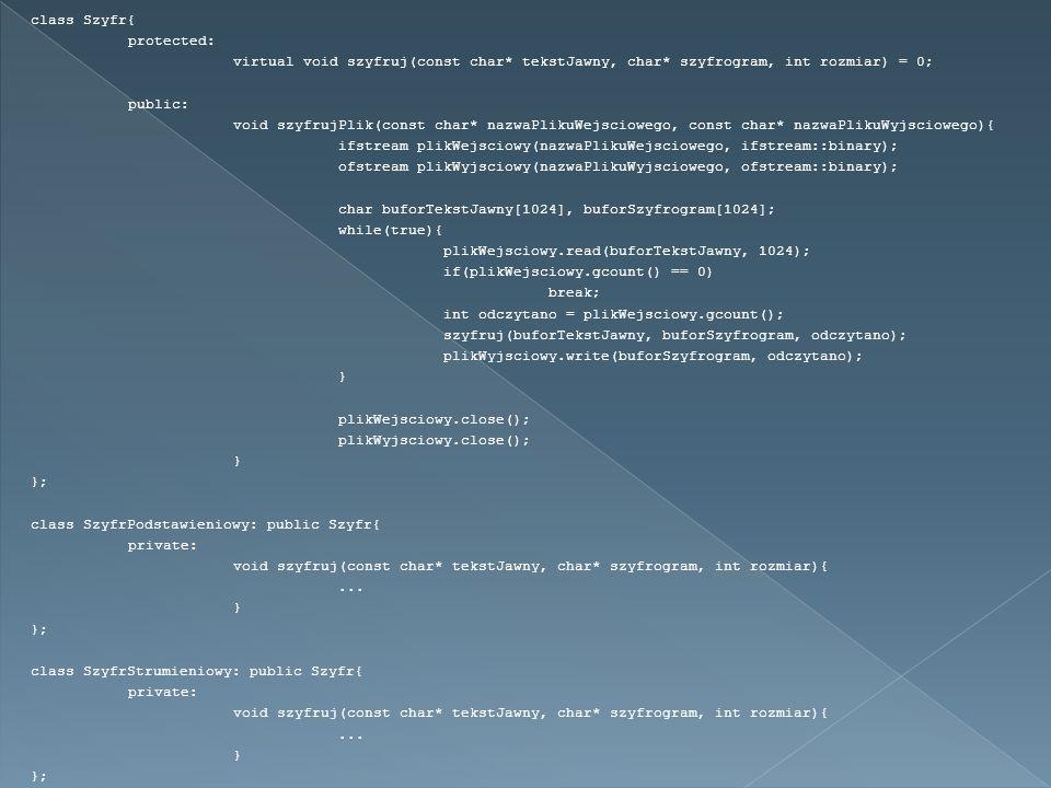 class Szyfr{ protected: virtual void szyfruj(const char