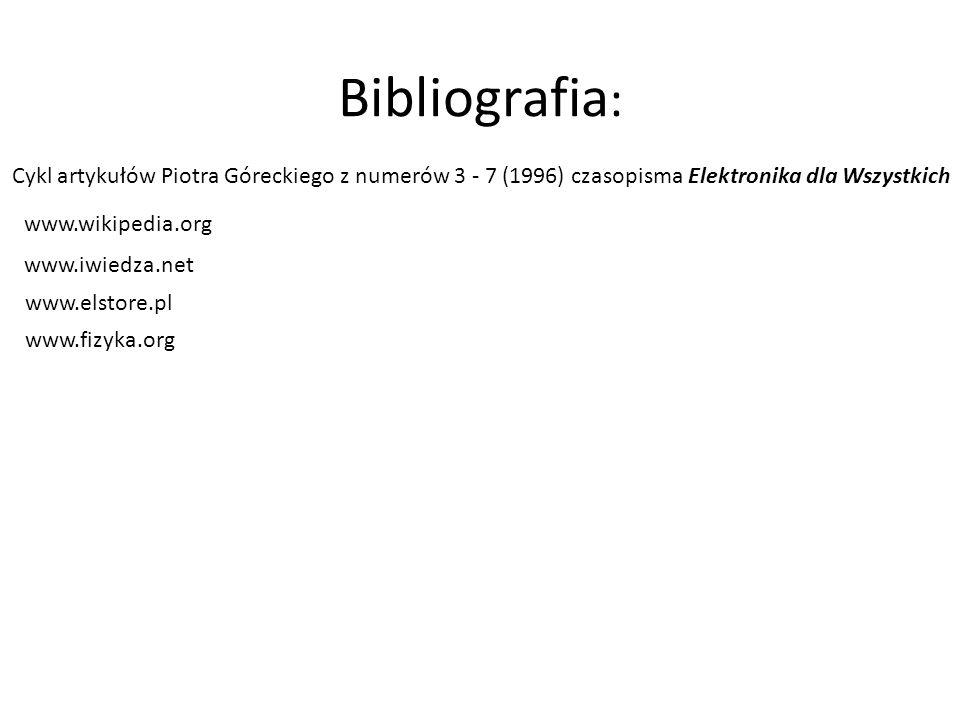 Bibliografia: Cykl artykułów Piotra Góreckiego z numerów 3 - 7 (1996) czasopisma Elektronika dla Wszystkich.