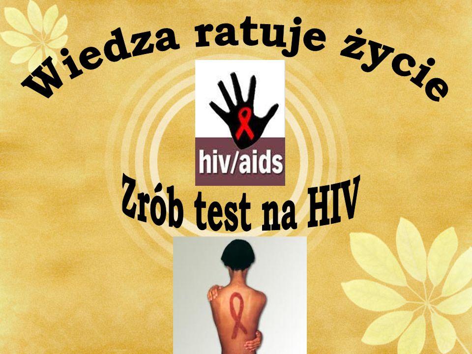 Wiedza ratuje życie Zrób test na HIV