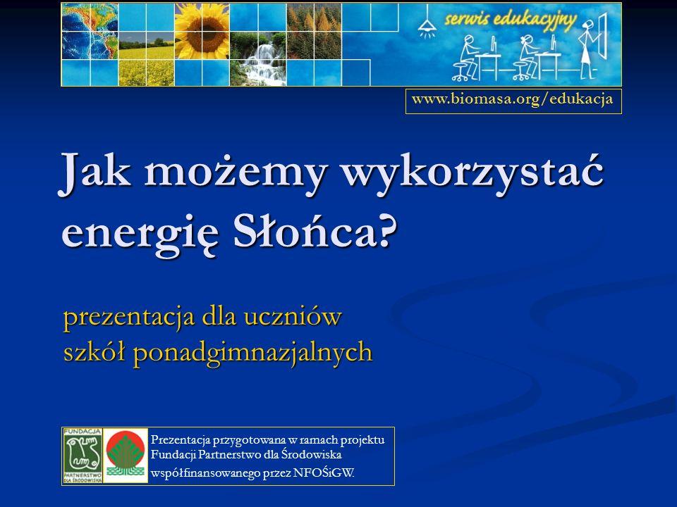 Jak możemy wykorzystać energię Słońca