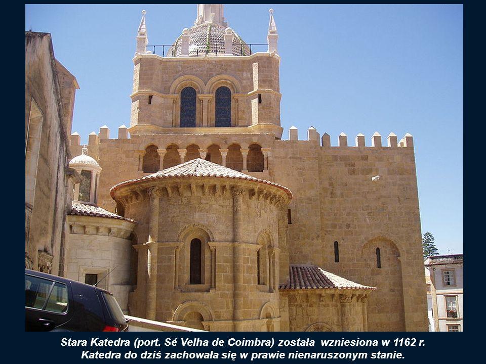 Stara Katedra (port. Sé Velha de Coimbra) została wzniesiona w 1162 r.