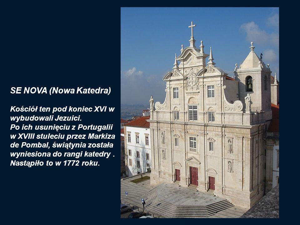 SE NOVA (Nowa Katedra) Kościół ten pod koniec XVI w wybudowali Jezuici.
