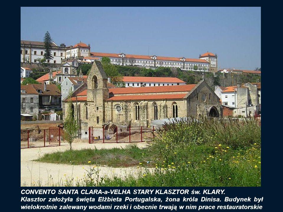 CONVENTO SANTA CLARA-a-VELHA STARY KLASZTOR św. KLARY.