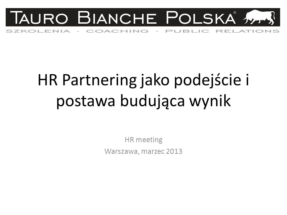 HR Partnering jako podejście i postawa budująca wynik