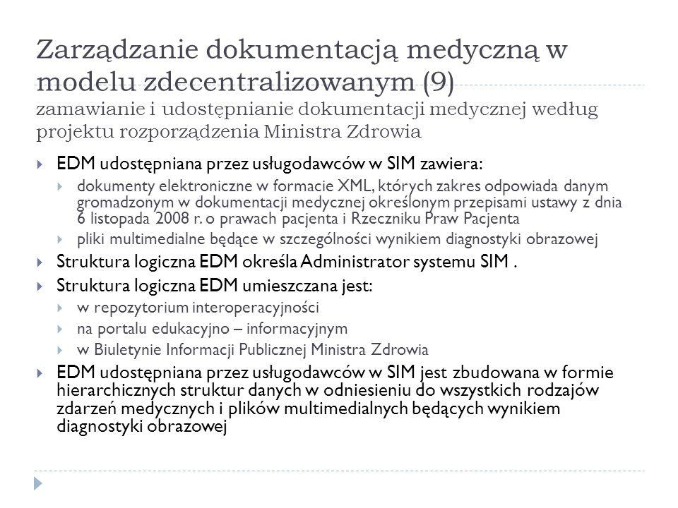 Zarządzanie dokumentacją medyczną w modelu zdecentralizowanym (9) zamawianie i udostępnianie dokumentacji medycznej według projektu rozporządzenia Ministra Zdrowia