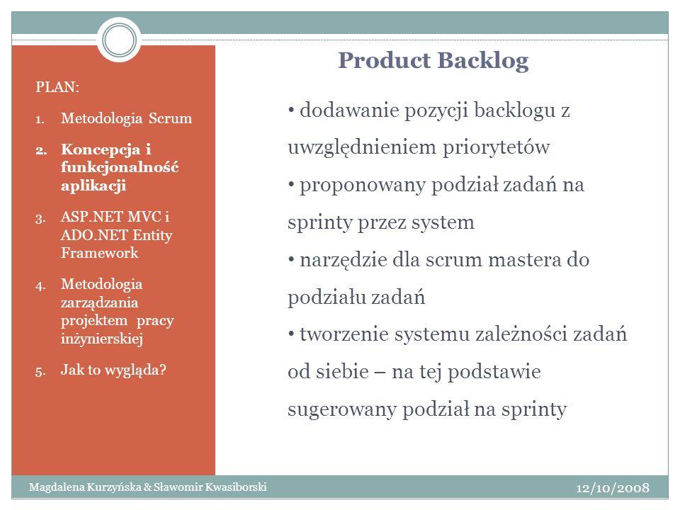 Product Backlog PLAN: Metodologia Scrum. Koncepcja i funkcjonalność aplikacji. ASP.NET MVC i ADO.NET Entity Framework.