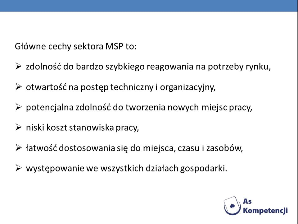 Główne cechy sektora MSP to: