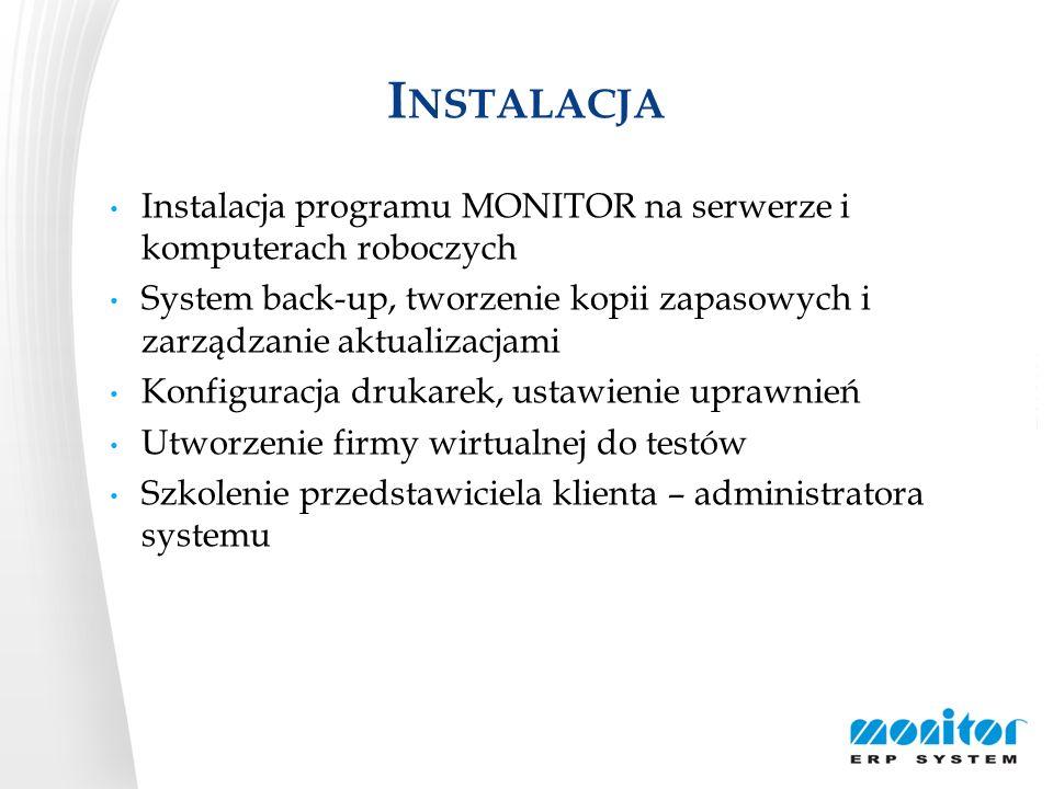 Instalacja Instalacja programu MONITOR na serwerze i komputerach roboczych.