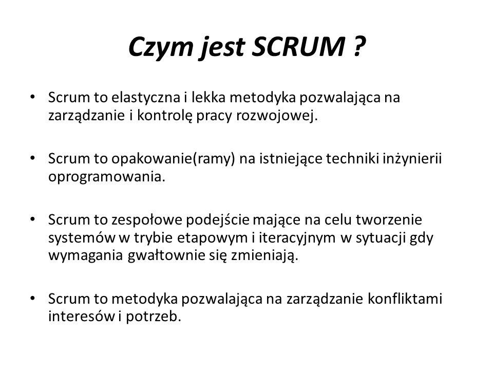 Czym jest SCRUM Scrum to elastyczna i lekka metodyka pozwalająca na zarządzanie i kontrolę pracy rozwojowej.