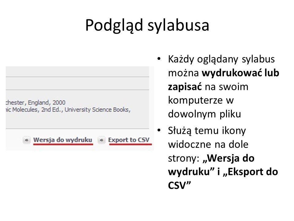 Podgląd sylabusa Każdy oglądany sylabus można wydrukować lub zapisać na swoim komputerze w dowolnym pliku.
