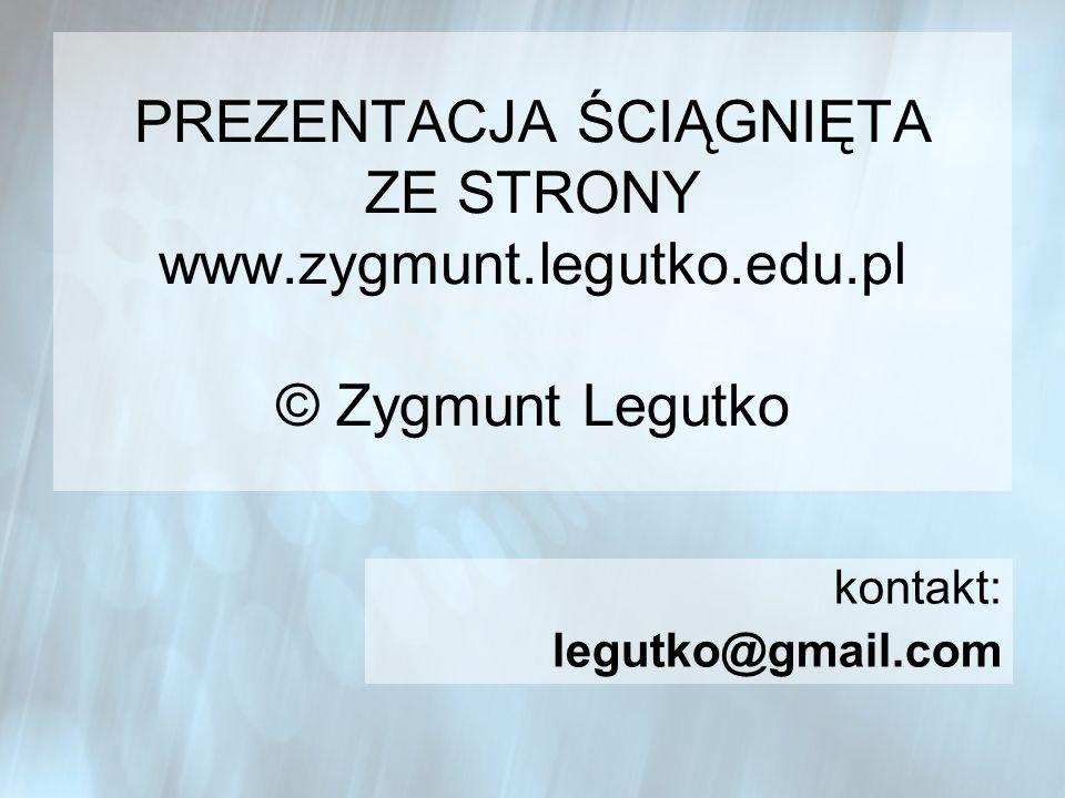 PREZENTACJA ŚCIĄGNIĘTA ZE STRONY www. zygmunt. legutko. edu