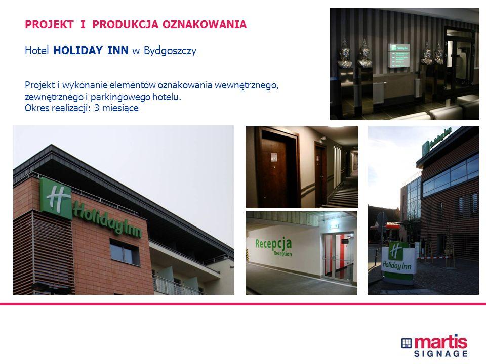 PROJEKT I PRODUKCJA OZNAKOWANIA Hotel HOLIDAY INN w Bydgoszczy