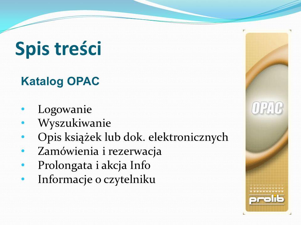 Spis treści Katalog OPAC Logowanie Wyszukiwanie