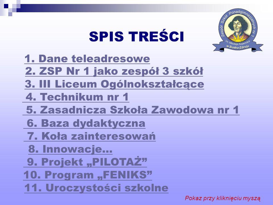 SPIS TREŚCI 1. Dane teleadresowe 2. ZSP Nr 1 jako zespół 3 szkół