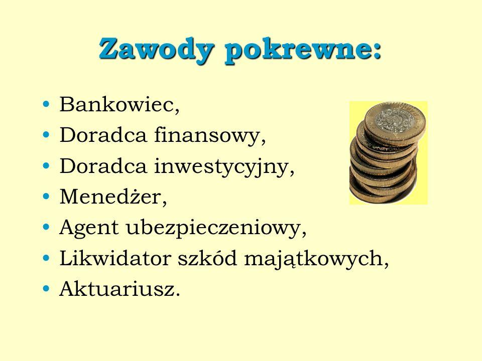 Zawody pokrewne: Bankowiec, Doradca finansowy, Doradca inwestycyjny,