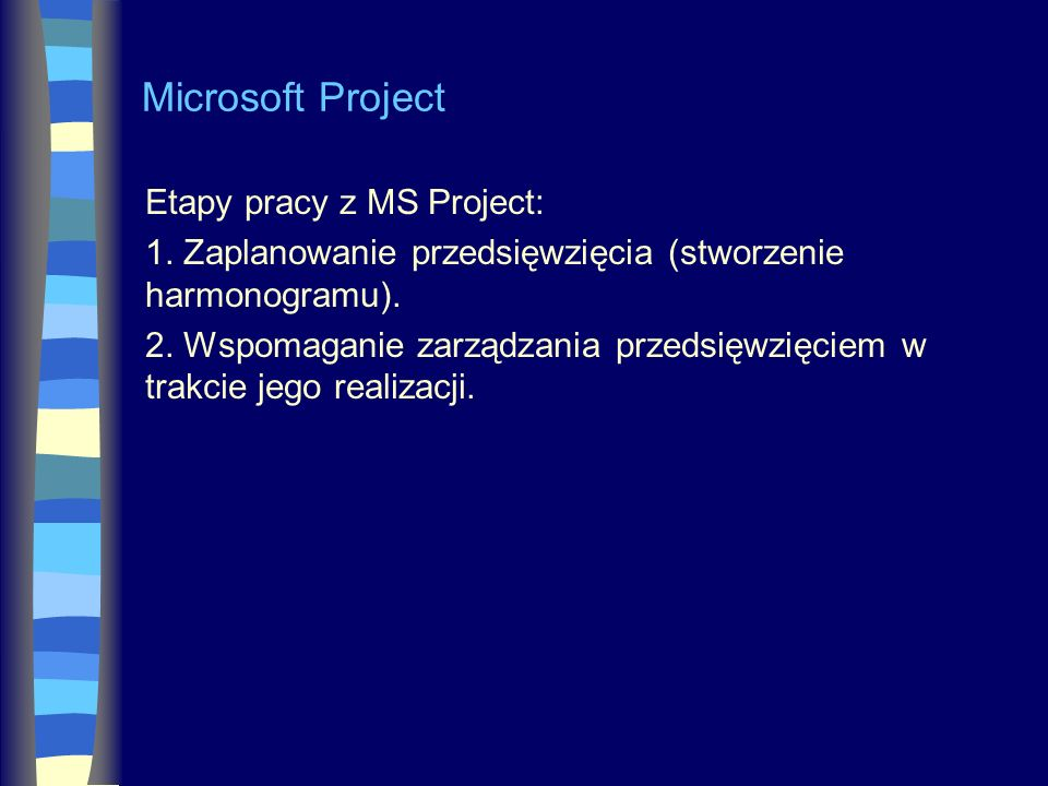 Microsoft Project Etapy pracy z MS Project:
