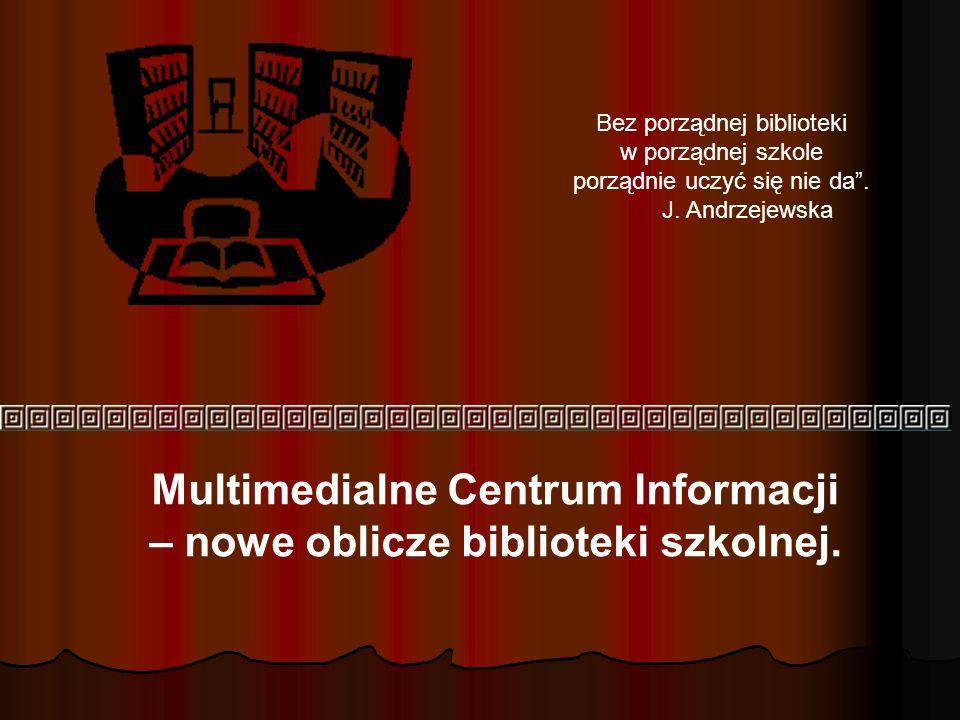 Multimedialne Centrum Informacji – nowe oblicze biblioteki szkolnej.