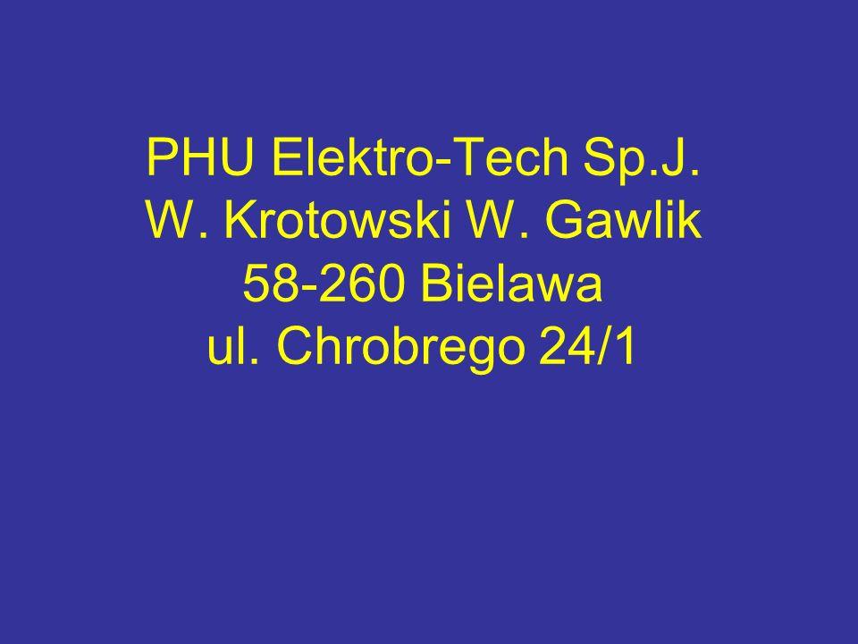 PHU Elektro-Tech Sp. J. W. Krotowski W. Gawlik 58-260 Bielawa ul