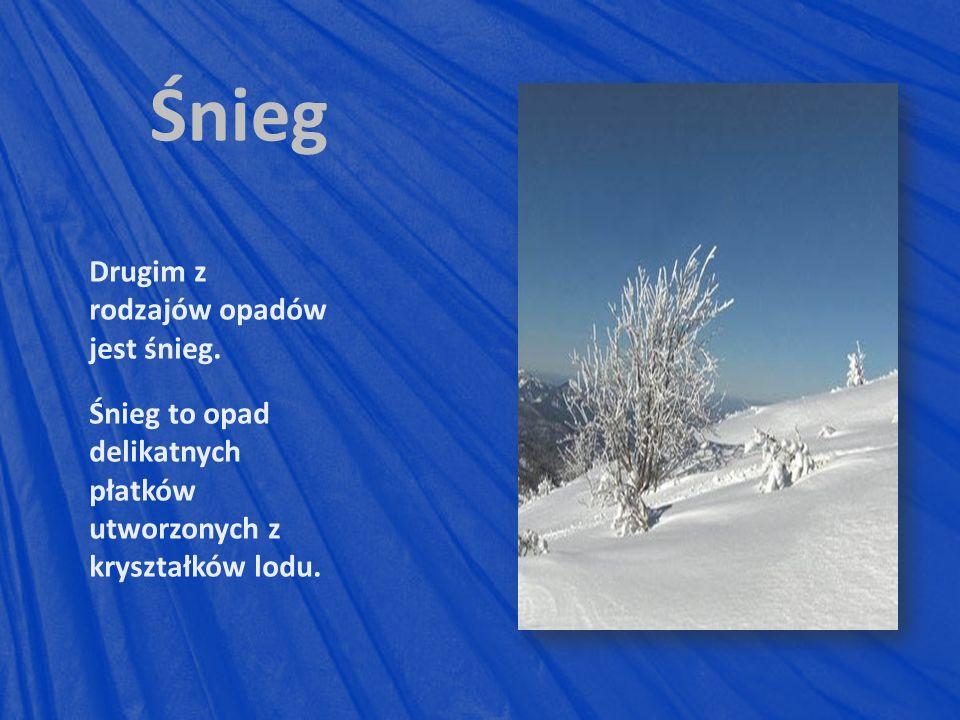 Śnieg Drugim z rodzajów opadów jest śnieg.