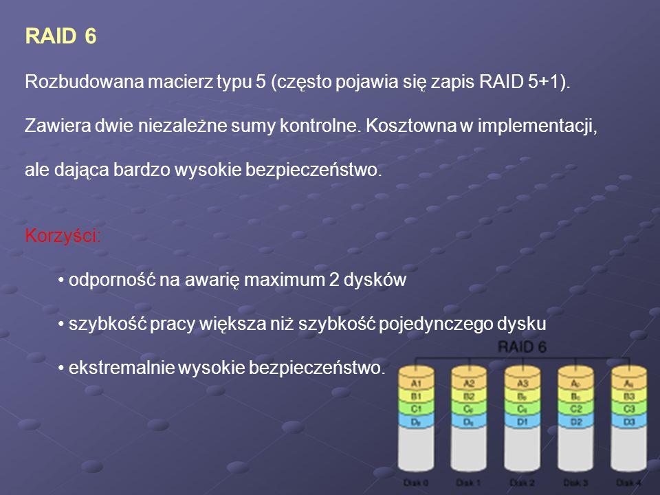 RAID 6 Rozbudowana macierz typu 5 (często pojawia się zapis RAID 5+1).